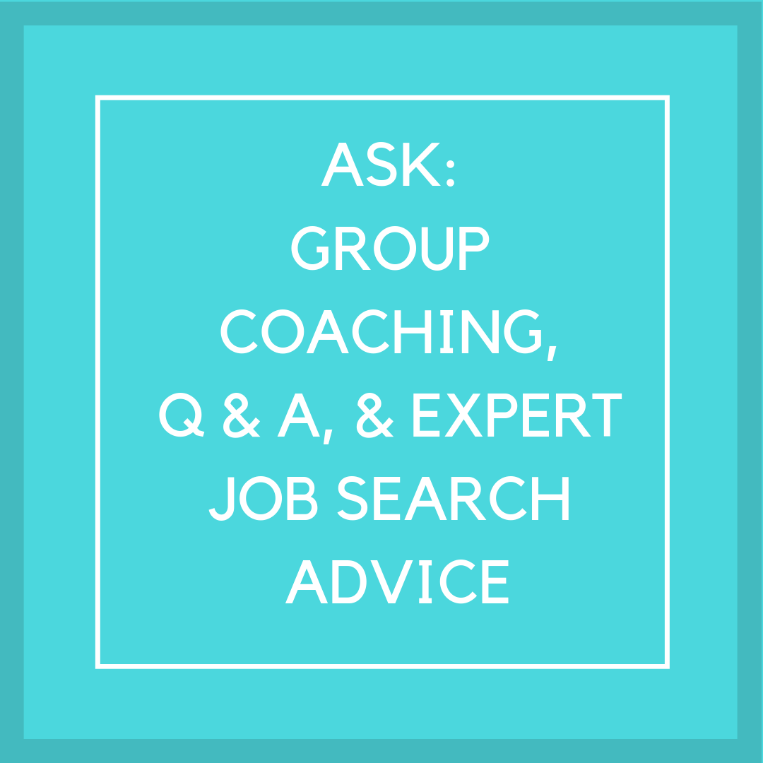 ask: group coaching Q&A, & expert job search advice