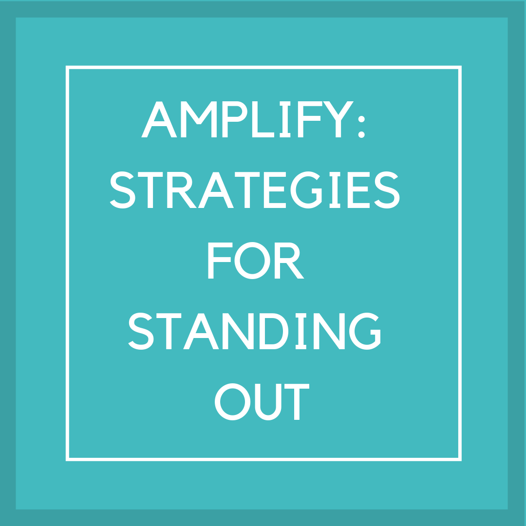 amplify: strategies for standing out